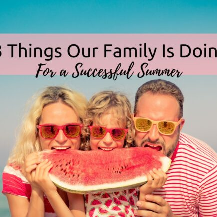 3 Things Our Family Is Doing For a Successful Summer, Flamingo Feathers Podcast Episode 2