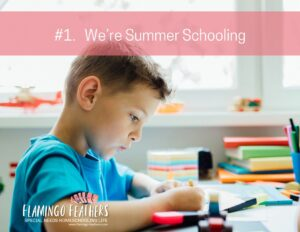 3 Things Our Family is Doing For a Successful Summer, Special Needs Homeschooling