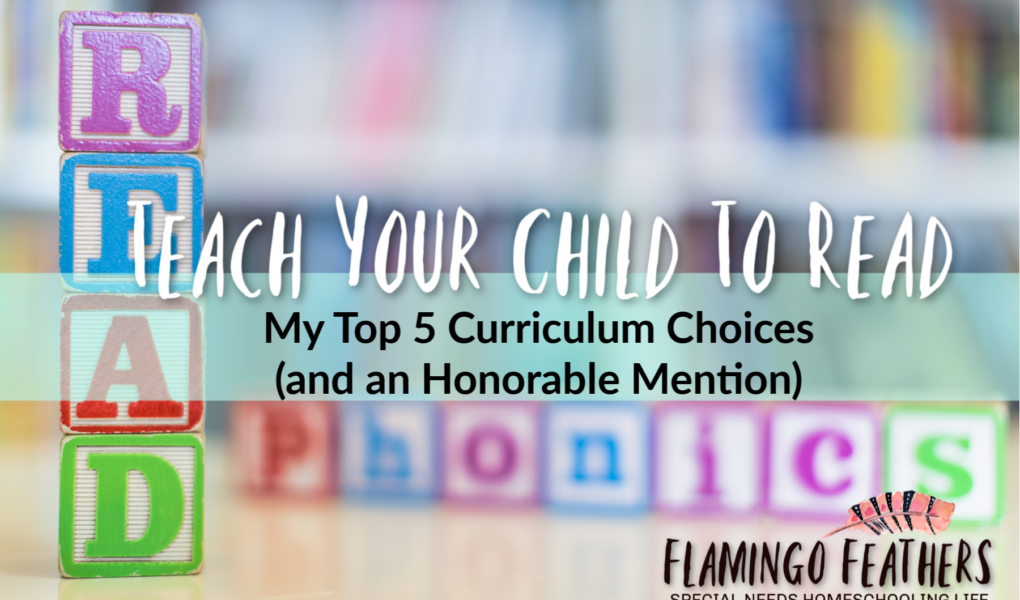 Are you wanting to teach your child with special needs how to read? Top 5 Curriculums to teach your child with learning disabilities how to read. Flamingo Feathers podcast episode 7.