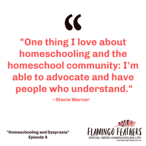 Homeschooling and Dyspraxia, Flamingo Feathers Podcast, Special needs homeschool