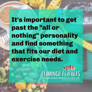 diet and exercise for special needs homeschooling moms