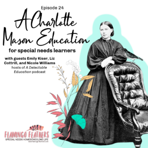 A Charlotte Mason Education for special needs learners